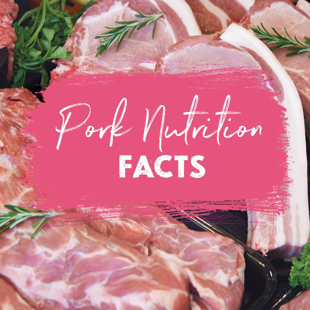 Pork Nutrition Facts