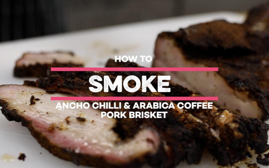 How to smoke the Ancho Chilli & Arabica Coffee Pork Brisket
